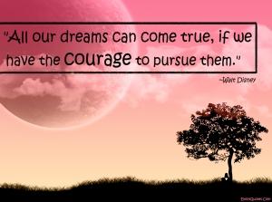 EmilysQuotes.Com-dreams-true-courage-inspirational-positive-attitude-Walt-Disney-amazing